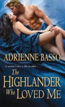Basso, Adrienne The Highlander Who Loved Me