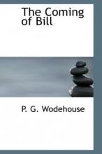 Wodehouse, P. G. Coming of Bill