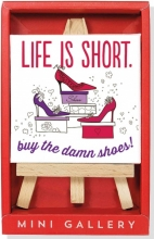 Life Is Short Mini Gallery (Artwork with Mini Easel)