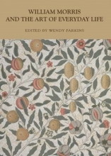 Wendy Parkins William Morris and the Art of Everyday Life