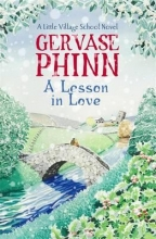Phinn, Gervase Lesson In Love: A Little Village School Novel (Book 4)