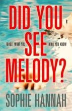 Sophie Hannah, Did You See Melody?
