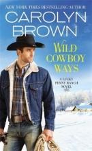 Brown, Carolyn Wild Cowboy Ways