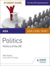 Gallop, Nick AQA AS/A-level Politics Student Guide 2: Politics of the UK