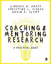 Lindsay G. Oades,   Christine Leanne Siokou,   Gavin R. Slemp Coaching and Mentoring Research