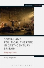 Angelaki, Vicky Social and Political Theatre in 21st-Century Britain
