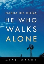 Wyant, Mike Nasha Bil Hoga, He Who Walks Alone