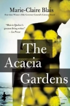 Blais, Marie-Claire The Acacia Gardens