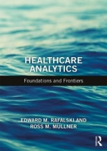 Edward M. (University of Illinois, School of Public Health, Chicago, USA) Rafalski,   Ross M. (University of Illinois, School of Public Health, Chicago, USA) Mullner Healthcare Analytics