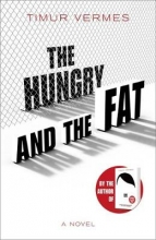 Jamie Bulloch Timur Vermes, The Hungry and the Fat