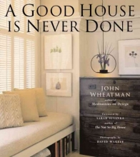 Wheatman, John,   Wakely, David A Good House Is Never Done
