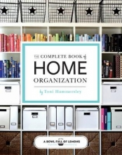Hammersley, Toni The Complete Book of Home Organization