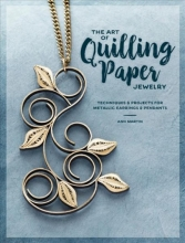 Ann Martin The Art of Quilling Paper Jewelry