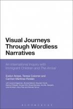 Arizpe, Evelyn Visual Journeys Through Wordless Narratives