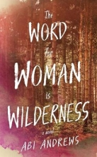 Abi,Andrews Word for Woman is Wilderness