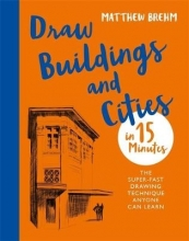 Brehm, Matthew Draw Buildings and Cities in 15 Minutes