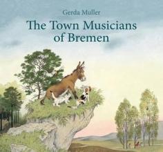 Muller, Gerda The Town Musicians of Bremen