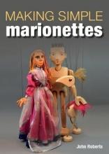 Roberts, John Making Simple Marionettes