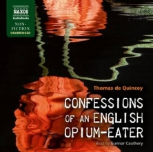 Quincey, Thomas de Confessions of an English Opium-Eater