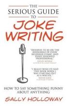 Holloway, Sally Serious Guide to Joke Writing