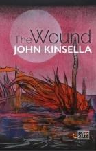 John Kinsella The Wound