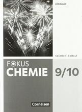 Arnold, Karin,   Grimmer, Andreas,   Grimmer, Anja Fokus Chemie 9./10. Schuljahr- Sachsen-Anhalt - Lösungen zum Schülerbuch