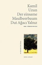 Uzun, Kamil Der einsame Maulbeerbaum - Dut Agaci Yalniz