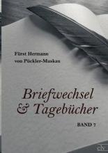 Pückler-Muskau, Fürst Hermann von Briefwechsel und Tageb�cher