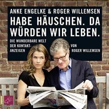 Willemsen, Roger Habe H?uschen. Da w?rden wir leben.