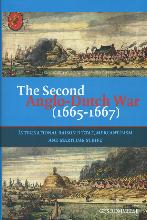 G.  Rommelse The Second Anglo-Dutch War (1665-1667)