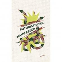 Filippo Tommaso Marinetti , Futuristische manifesten