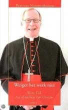 Bert van Nieuwenhuizen , Weiger het werk niet