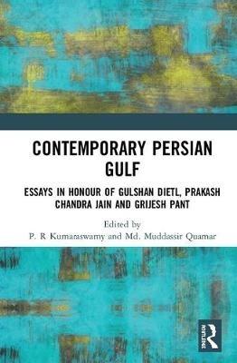 P. R Kumaraswamy,   Md. Muddassir Quamar,Contemporary Persian Gulf