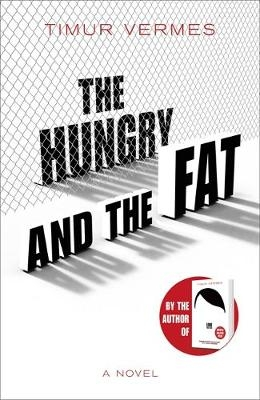 Timur Vermes,   Jamie Bulloch,The Hungry and the Fat