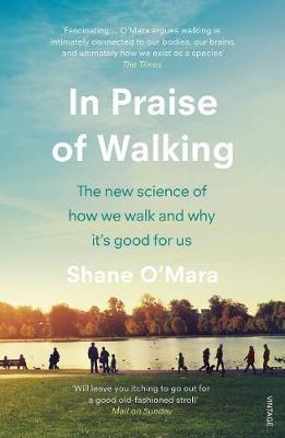 Shane O`Mara,In Praise of Walking