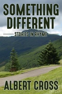 Albert Cross,Something Different: Stories in Rhyme