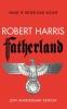 Harris, Robert, Fatherland. 20th Anniversary Edition