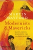 Gayford Martin, Modernists and Mavericks