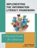 Dave Harmeyer,   Janice J. Baskin, Implementing the Information Literacy Framework
