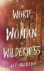 Andrews Abi, Word for Woman is Wilderness