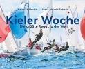 Hecht, Heinrich, Kieler Woche - Die Gr??te Regatta der Welt