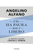 Alfano, Angelino, Chi ha paura non ? libero