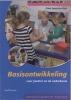 <b>Frea Janssen-Vos</b>,Basisontwikkeling voor peuters en de onderbouw