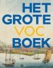 <b>Ron  Guleij</b>,Het Grote VOC Boek