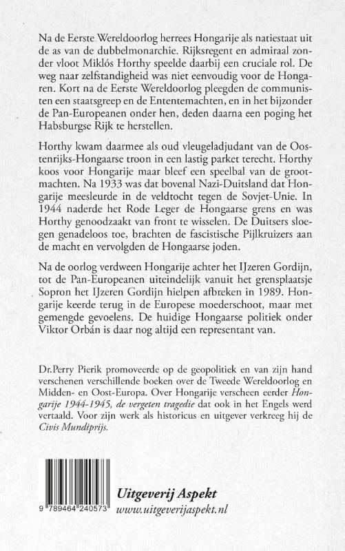Perry Pierik,Horthy en de strijd om de Hongaarse Natiestaat