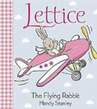 Stanley, Mandy LETTICE - THE FLYING RABBIT
