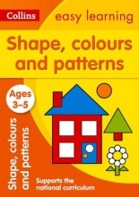 Collins Easy Learning Shapes, Colours and Patterns Ages 3-5: New Edition