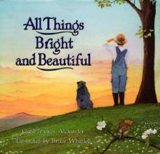 Alexander, Cecil Frances All Things Bright and Beautiful