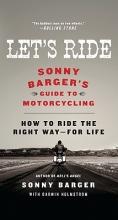Sonny Barger,   Darwin Holmstrom Let`s Ride