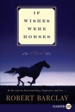 Barclay, Robert If Wishes Were Horses